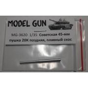 MG-3620 Model Gun ствол 45-мм пушки 20К, поздняя, плавный скос, 1/35